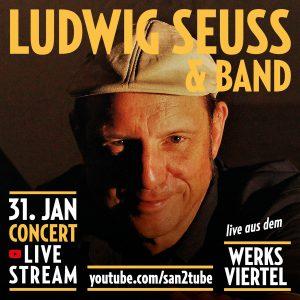 Ludwig Seuss & Band - LIVE AUS DEM WERKSVIERTEL @ Live-Stream