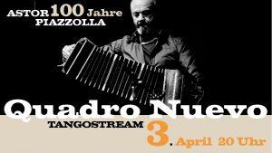 Tangostream: QUADRO NUEVO zum 100. Geburtstag von Astor Piazzolla @ Konzertstream