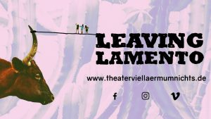 LEAVING LAMENTO @ theater VIEL LÄRM UM NICHTS